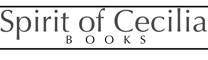 Our New e-press: Spirit of cecilia books