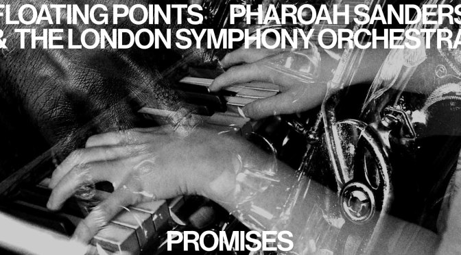 "Floating Points, Pharoah Sanders & the London Symphony Orchestra, ""Promises"""